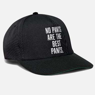 Morgen &amp No Pants Are The Best Pants. - Snapback Cap