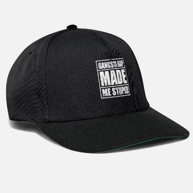 Gangsta Rap GANGSTA RAP MADE ME STUPID - Casquette snapback