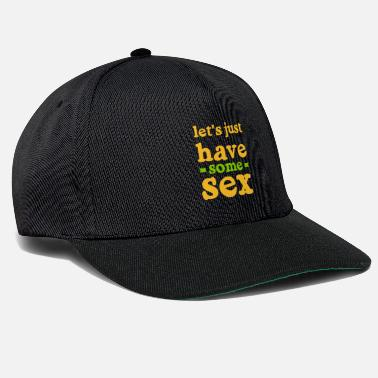 Sexual Intercourse just have some sex - Snapback Cap