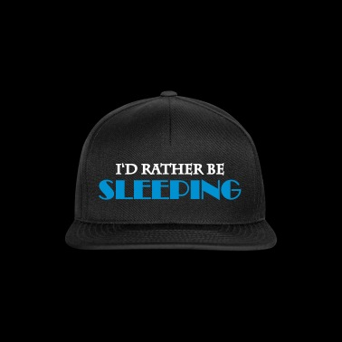 I'd rather be sleeping - Snapback Cap