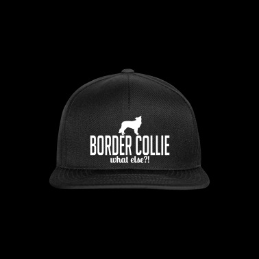 BORDER COLLIE what else - Snapback Cap