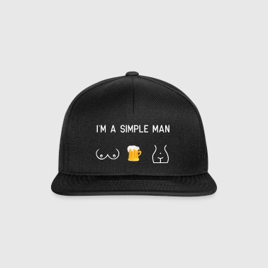 I am a simple man - tits beer pussy - Snapback Cap