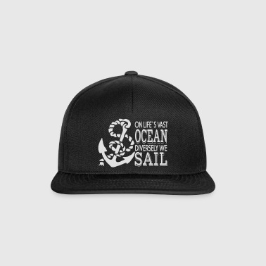we sail differently on the ocean of life - Snapback Cap