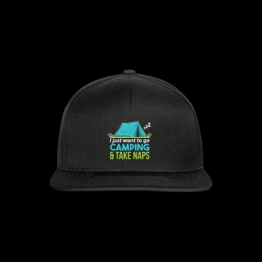 I Just Want To Go Camping & Take Naps Outdoor Tent - Snapback Cap