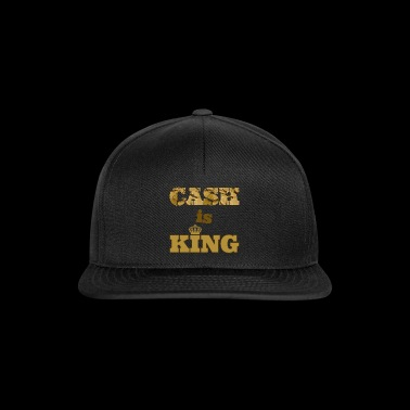 cash is king - Snapback Cap