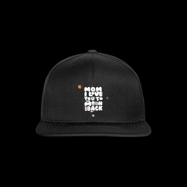 I Love Mom's Moon and Back Mother's Day - Snapback Cap