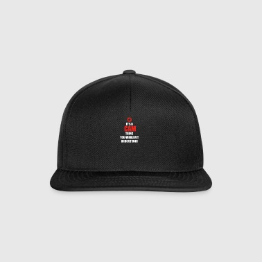 Gift it a thing birthday understand CAM - Snapback Cap