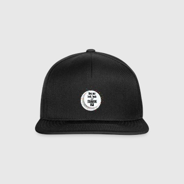 Keep you heels, heads and standards high - Snapback Cap