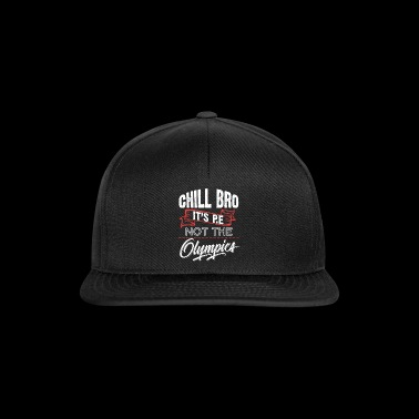 PE Chill Bro n'est pas l'Olympi-s - Gym, Workout - Casquette snapback