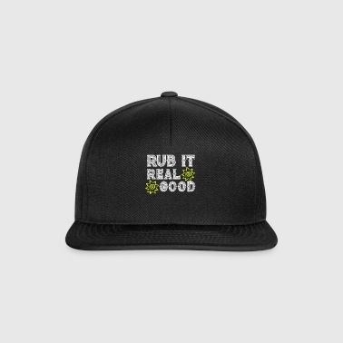 Rub It Real Good Sonnencreme Urlaub Witzig Reise - Snapback Cap