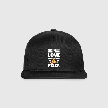 Funny All You Need is Love and Pizza T-Shirt - Snapback Cap
