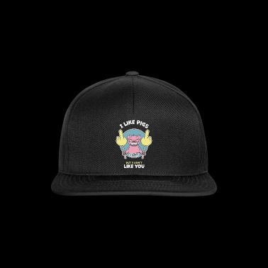 I like Pigs but I dont like You - Pig Lovers - Snapback Cap