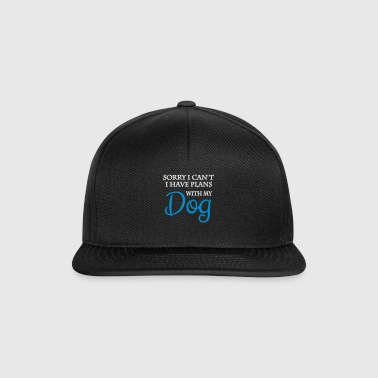 Sorry I can not. I have plans with my dog - Snapback Cap