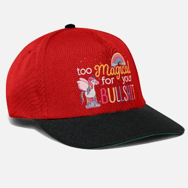 Bullshit Einhorn TOO MAGICAL FOR YOUR BULLSHIT spruch - Snapback Cap
