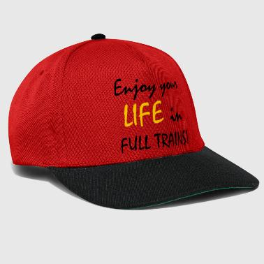 Enjoy your LIFE in FULL TRAINS- Genieß dein Leben. - Snapback Cap