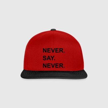 Never Say Never - Casquette snapback