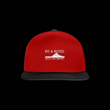 Be A Boss Build An Empire Business Geschenk Idee - Snapback Cap