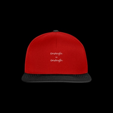Enough statement, protest, anti violence gift - Snapback Cap