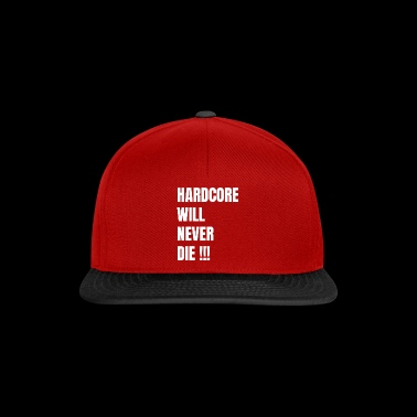 Hard-core Will Never Die !!! Hardstyle shirts - Snapback Cap