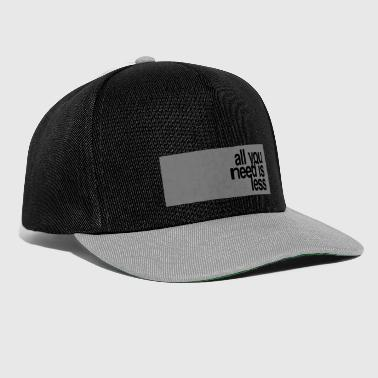 All you need is less - Snapback Cap