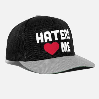I Love Haters Haters Love Me - Snapback Cap
