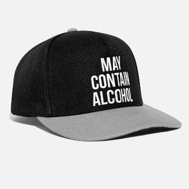 Funny May Contain Alcohol Funny Quote - Snapback Cap