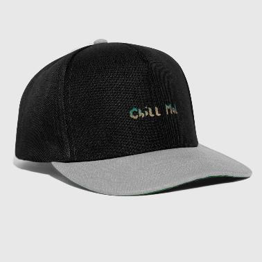 chill chill out chill relax - Snapback Cap