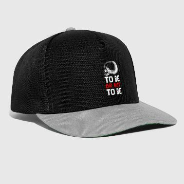 to be hamlet gift idea or not - Snapback Cap
