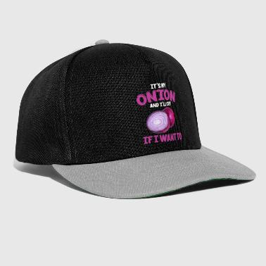 It's My Onion And I'll Cry If I Want To Sarcastic - Snapback Cap