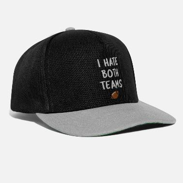 Award I Hate Both TeamsPerfect Football Joke Tee Shirt for Men - Snapback Cap
