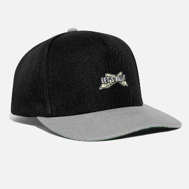 Funny Hemp Sayings Here we go - Snapback Cap