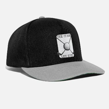 Golf Tee it High let it fly Golf Sprüche Sprichwort - Snapback Cap