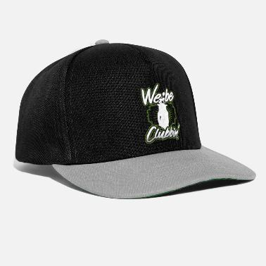 We We are golfing, we are clubbin! - Snapback Cap