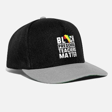 Teacher Black Preschool Teachers Matter TShirt History - Snapback Cap
