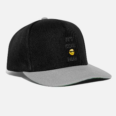 its cool man - Snapback Cap