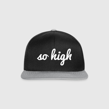 so high - Snapback Cap