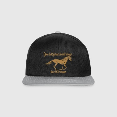 Your best friend doesn't always have to be human! - Snapback Cap
