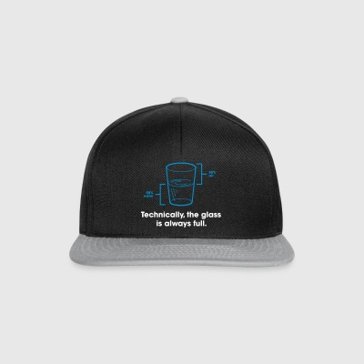 Strictly Speaking, The Glass Is Always Full. - Snapback Cap