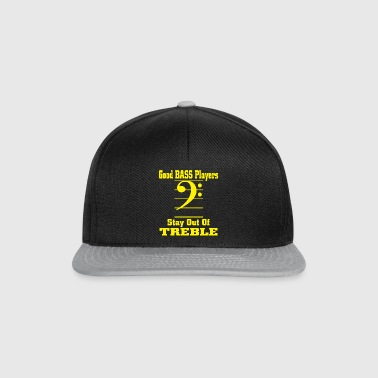 Bass players stay out of treble - Snapback Cap