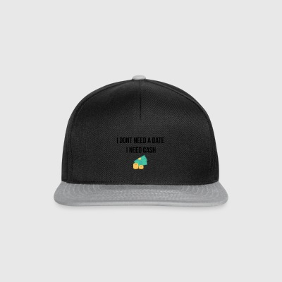 I do not need a date - Snapback Cap