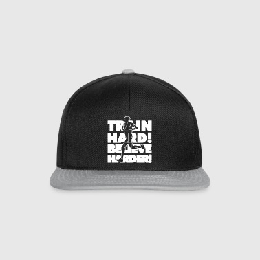 Train Hard! Believe Harder! - Snapback Cap