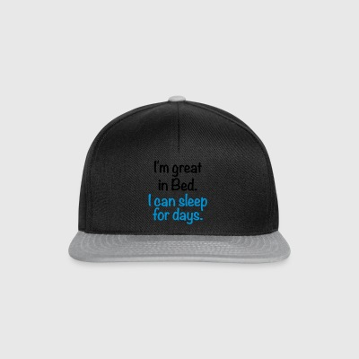 i'm great in bed i can sleep for days sleep bed - Snapback Cap