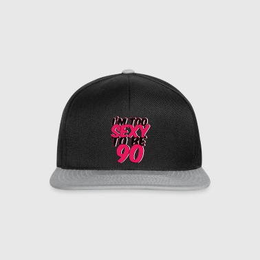 90. Geburtstag: I´m Too Sexy To Be 90 - Snapback Cap