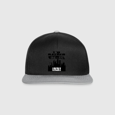 Gift Id rather be in Lincoln - Snapback Cap