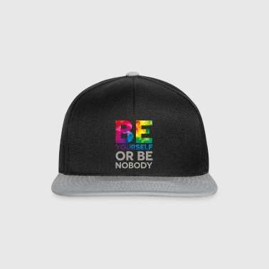 Be your self or be nobody - Snapback Cap