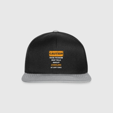 CAUTION WARNING TALK ABOUT HOBBY Juggling - Snapback Cap