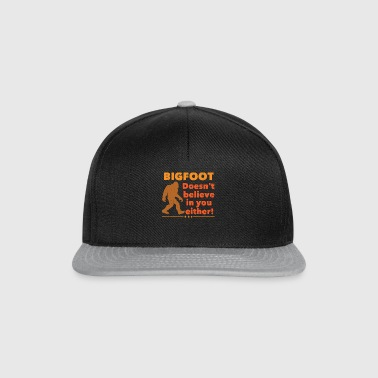 Bigfoot Does not Believe in You Either! - Snapback Cap