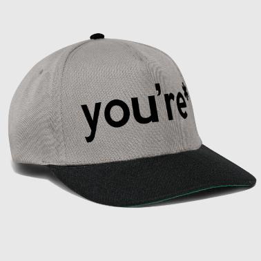 You're* - Snapback Cap