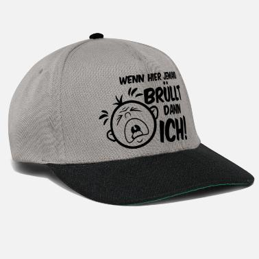 Yell If someone here yells then me - Snapback Cap