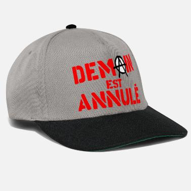 Expression Idiomatique demain est annule anarchy citation expression humo - Casquette snapback